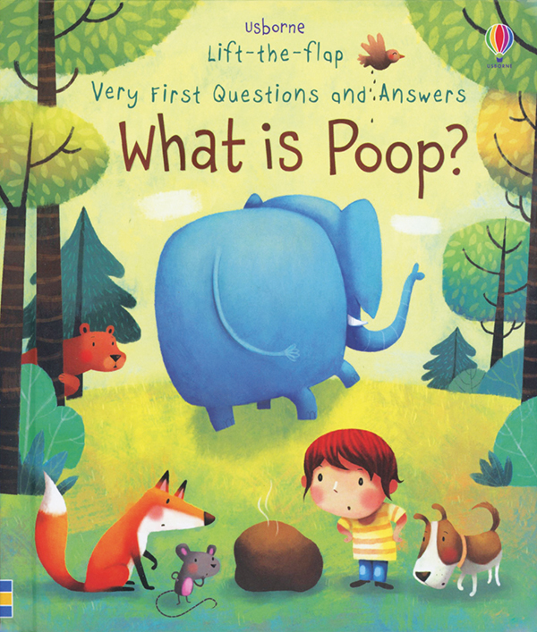 Lift-The-Flap Very First Q&A: What Is Poop?