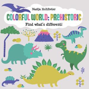 Colorful World, Prehistoric