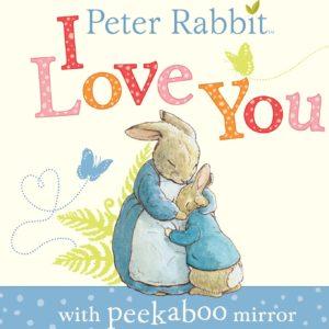 Peter Rabbit, I Love You: with Peekaboo Mirror